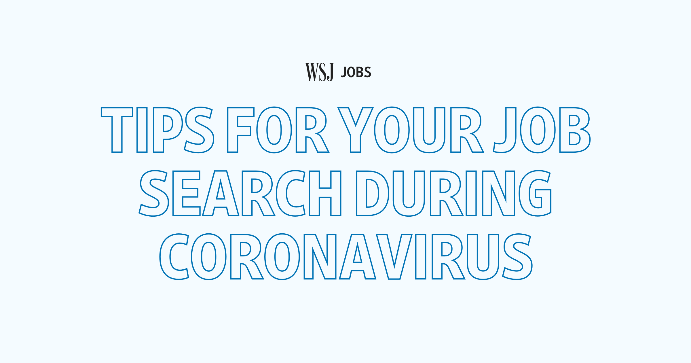 WSJ Jobs: Tips For Your Job Search During Coronavirus. thumbnail